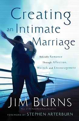 Creating-an-Intimate-Marriage-Burns-Jim-9780764204050